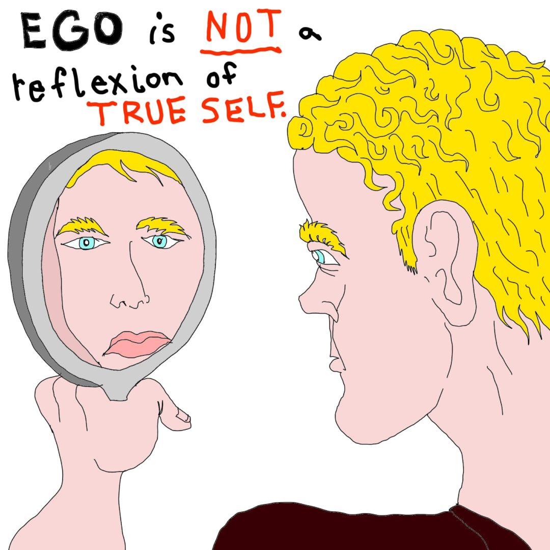Ego is no the true self. Have an ego death.